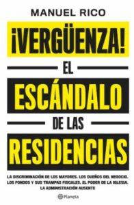 ¡VERGUENZA!: EL ESCANDALO DE LAS RESIDENCIAS